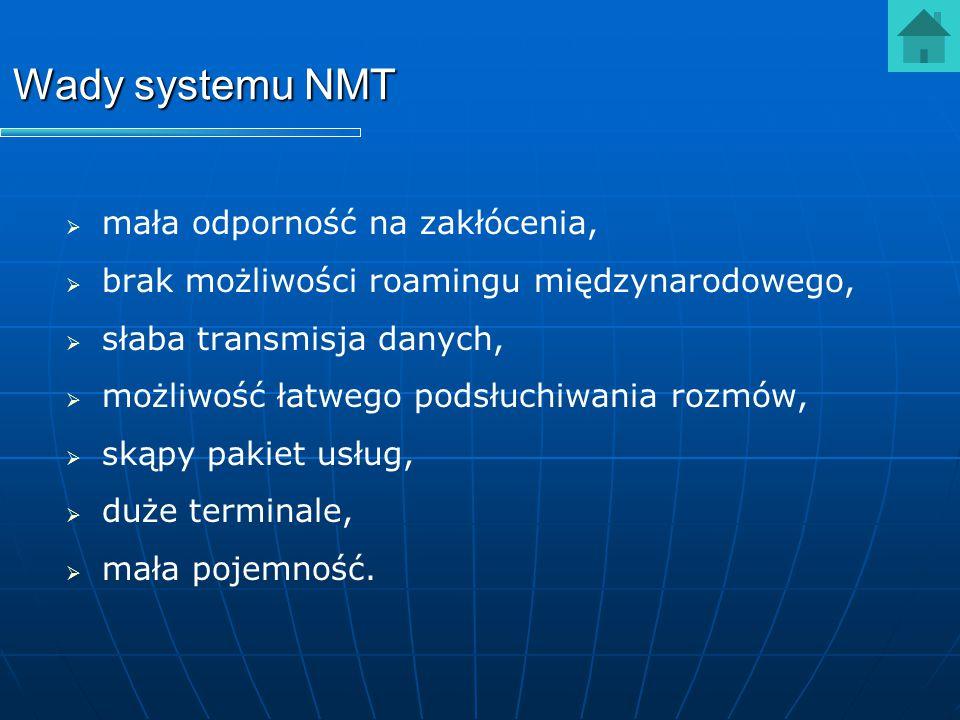Wady systemu NMT mała odporność na zakłócenia,