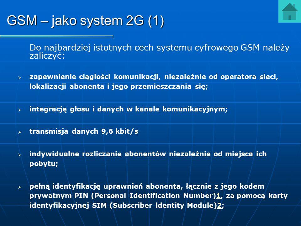 GSM – jako system 2G (1) Do najbardziej istotnych cech systemu cyfrowego GSM należy zaliczyć: