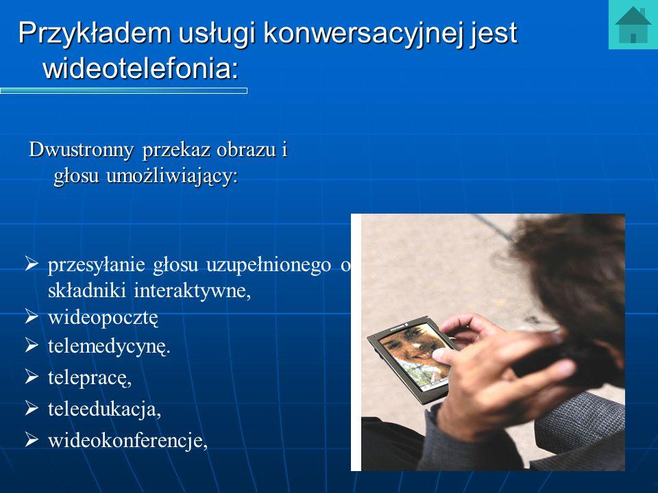 Przykładem usługi konwersacyjnej jest wideotelefonia: