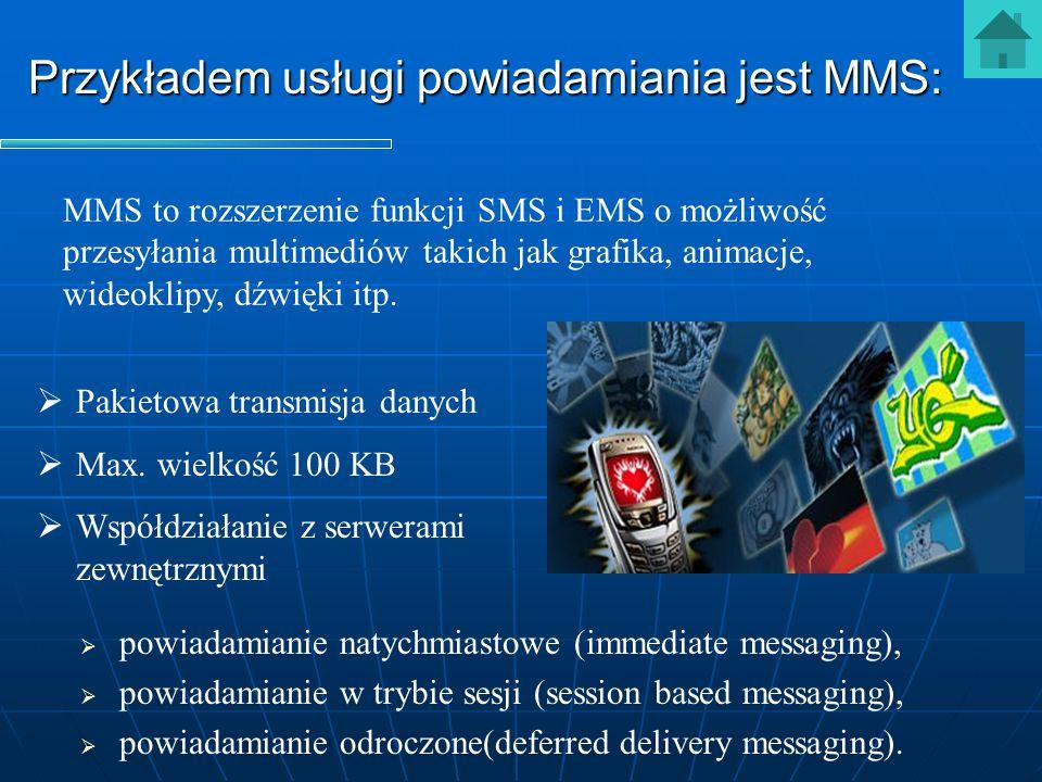 Przykładem usługi powiadamiania jest MMS:
