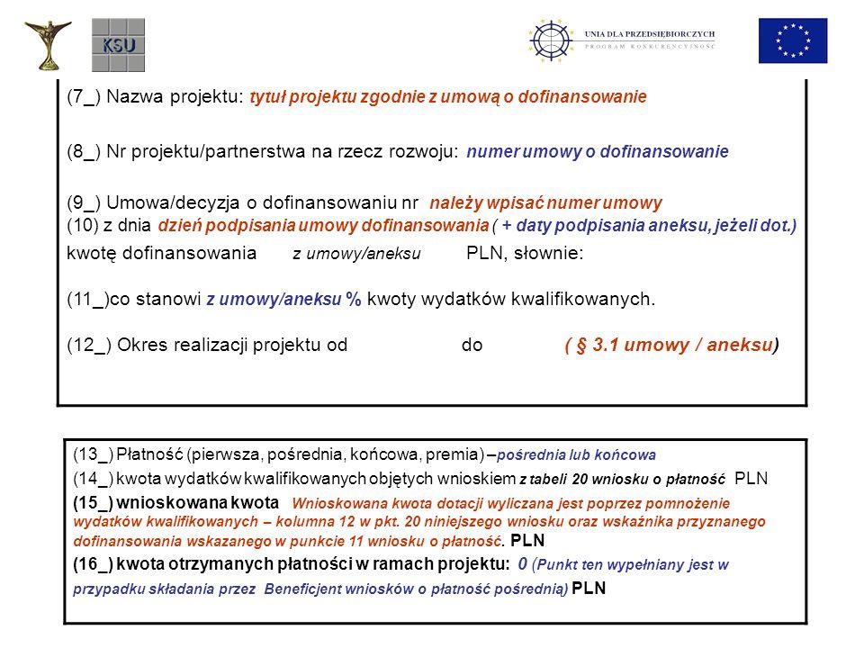 (7_) Nazwa projektu: tytuł projektu zgodnie z umową o dofinansowanie