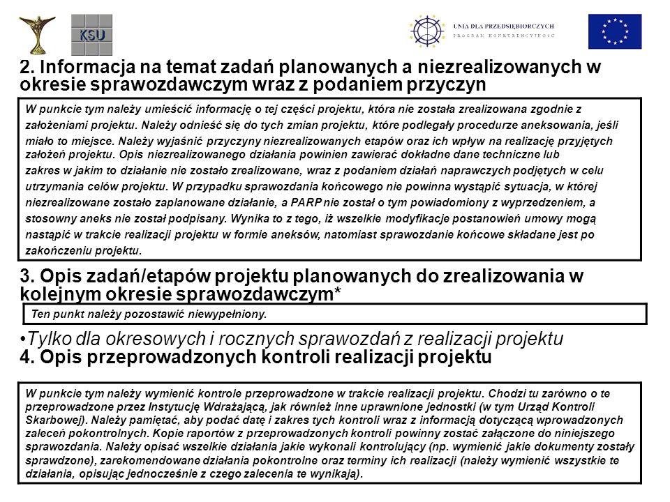 2. Informacja na temat zadań planowanych a niezrealizowanych w okresie sprawozdawczym wraz z podaniem przyczyn