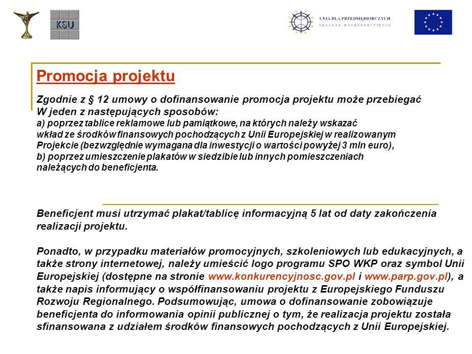 Promocja projektu Zgodnie z § 12 umowy o dofinansowanie promocja projektu może przebiegać. W jeden z następujących sposobów: