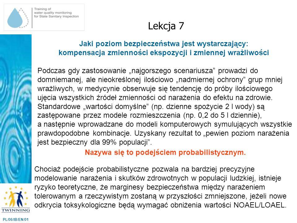 Lekcja 7 Jaki poziom bezpieczeństwa jest wystarczający: kompensacja zmienności ekspozycji i zmiennej wrażliwości.
