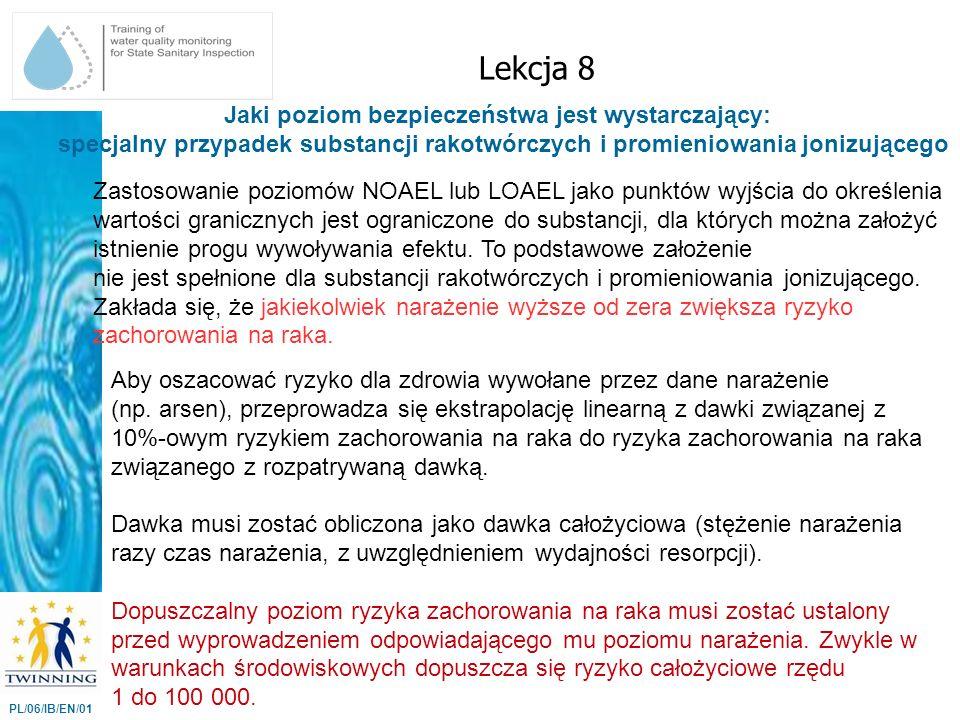 Lekcja 8 Jaki poziom bezpieczeństwa jest wystarczający: specjalny przypadek substancji rakotwórczych i promieniowania jonizującego.