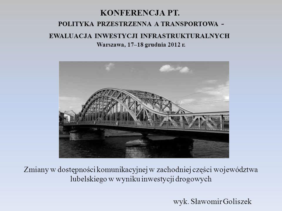 KONFERENCJA PT. polityka przestrzenna a transportowa - ewaluacja inwestycji infrastrukturalnych Warszawa, 17–18 grudnia 2012 r.