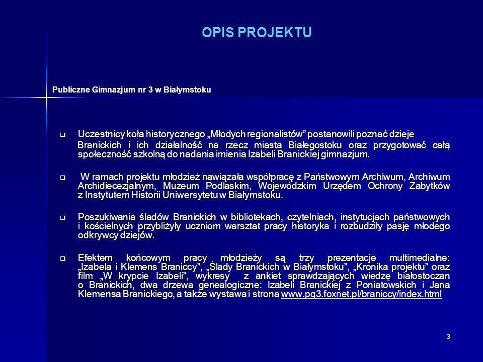 """OPIS PROJEKTU Publiczne Gimnazjum nr 3 w Białymstoku. Uczestnicy koła historycznego """"Młodych regionalistów postanowili poznać dzieje."""