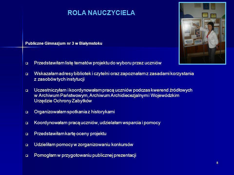 ROLA NAUCZYCIELA Publiczne Gimnazjum nr 3 w Białymstoku. Przedstawiłam listę tematów projektu do wyboru przez uczniów.