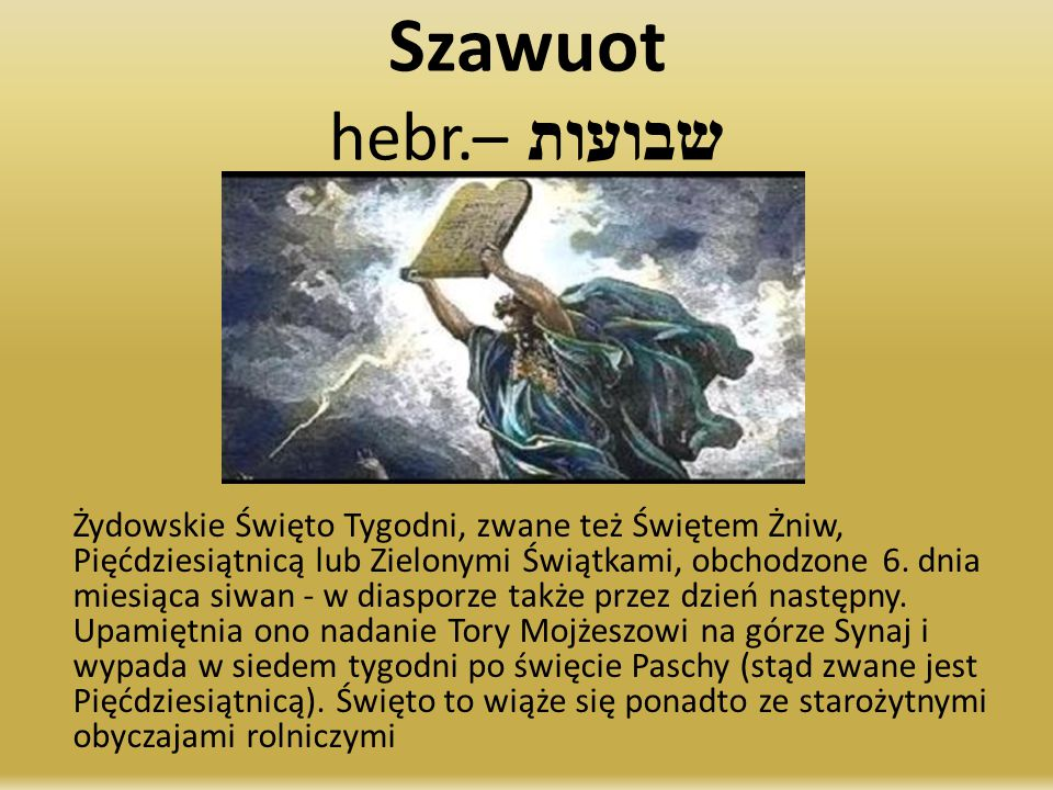Szawuot hebr.שבועות –