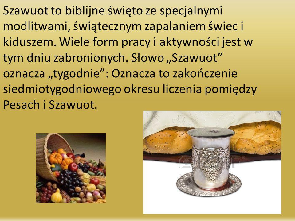 Szawuot to biblijne święto ze specjalnymi modlitwami, świątecznym zapalaniem świec i kiduszem.