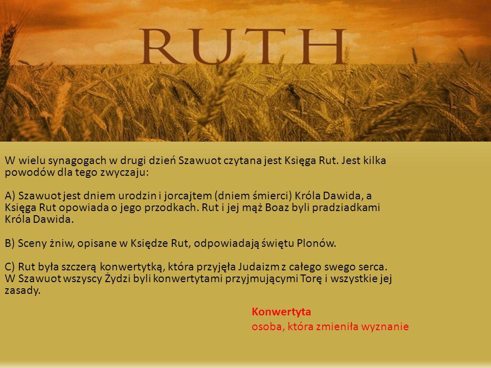 W wielu synagogach w drugi dzień Szawuot czytana jest Księga Rut