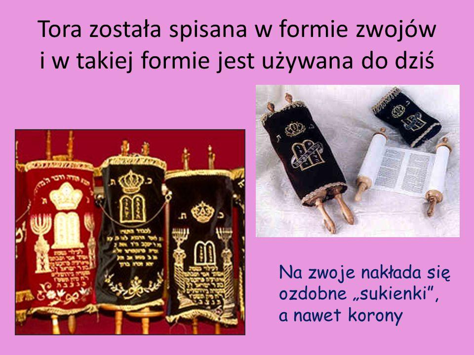 Tora została spisana w formie zwojów i w takiej formie jest używana do dziś