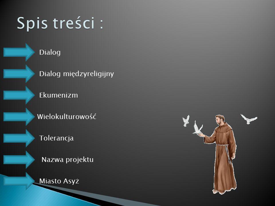 Spis treści : Dialog Dialog międzyreligijny Ekumenizm Wielokulturowość