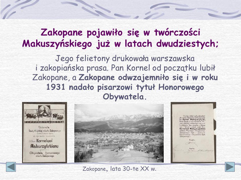 Zakopane pojawiło się w twórczości Makuszyńskiego już w latach dwudziestych;