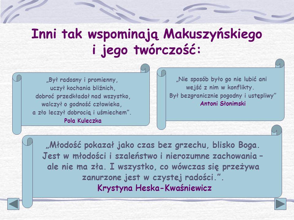 Inni tak wspominają Makuszyńskiego i jego twórczość: