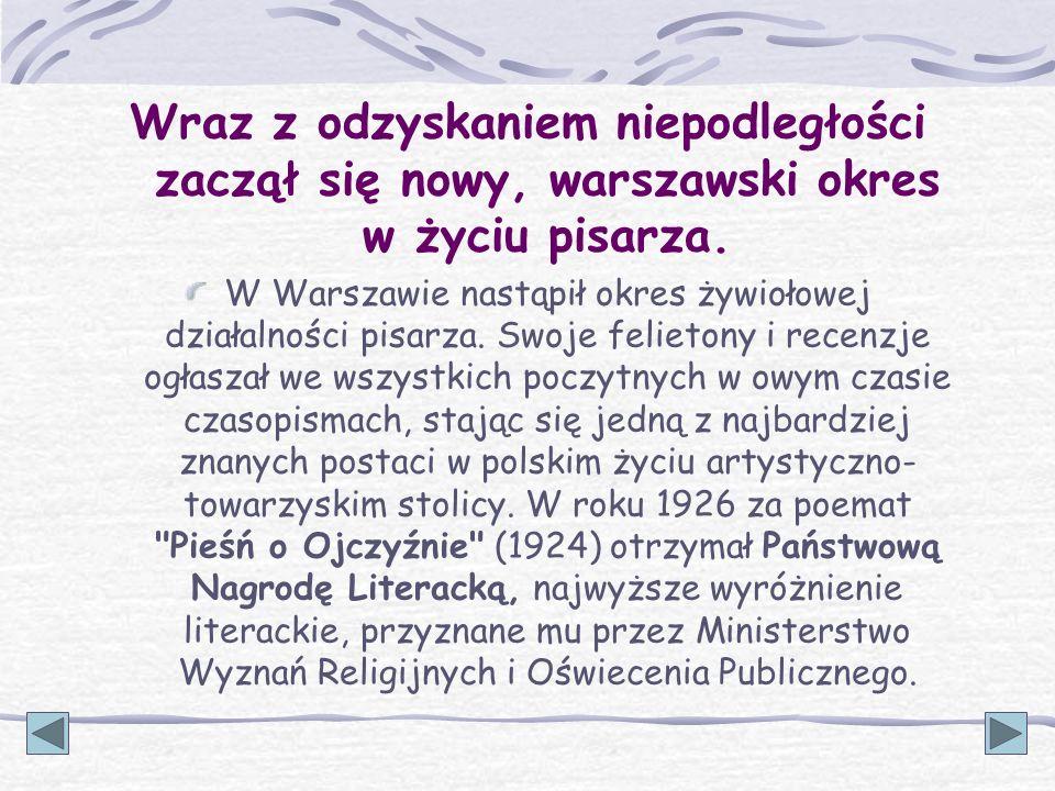 Wraz z odzyskaniem niepodległości zaczął się nowy, warszawski okres w życiu pisarza.