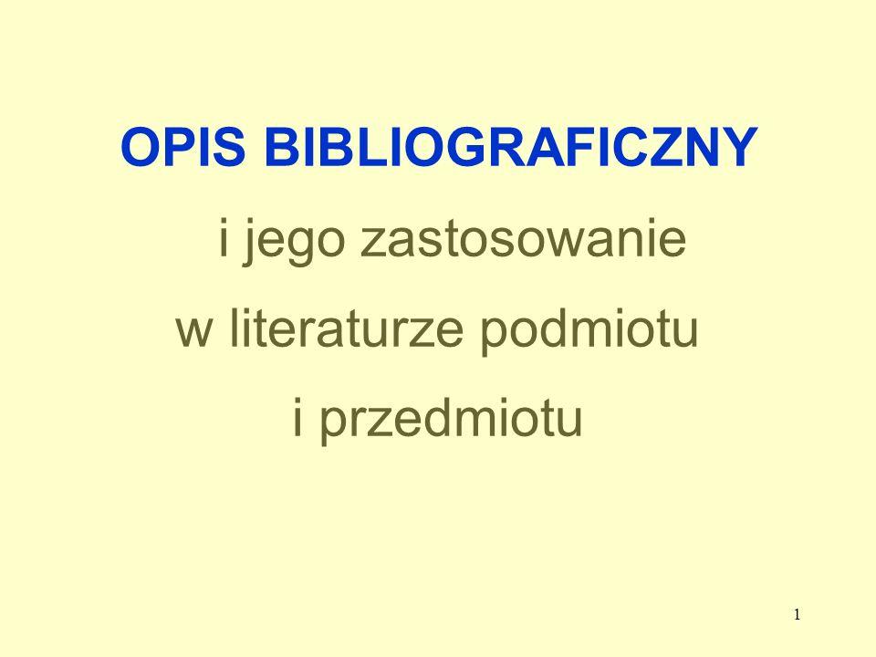 OPIS BIBLIOGRAFICZNY i jego zastosowanie w literaturze podmiotu i przedmiotu