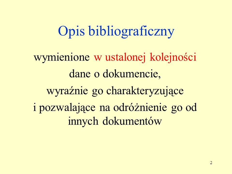 Opis bibliograficzny wymienione w ustalonej kolejności