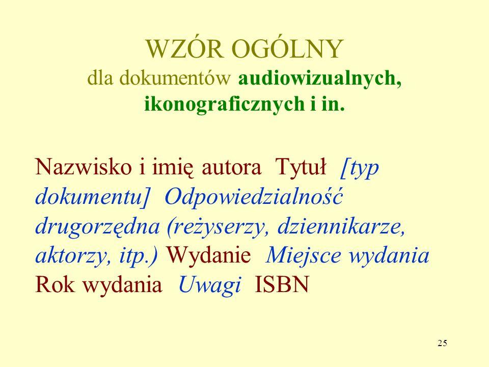 WZÓR OGÓLNY dla dokumentów audiowizualnych, ikonograficznych i in.