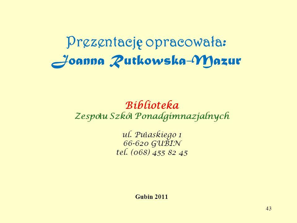 Prezentację opracowała: Joanna Rutkowska-Mazur