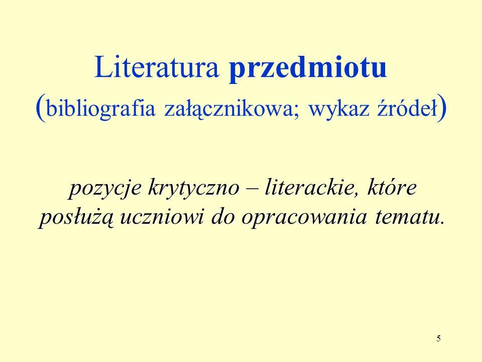 Literatura przedmiotu (bibliografia załącznikowa; wykaz źródeł)