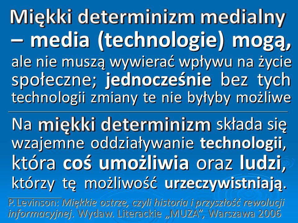 Miękki determinizm medialny