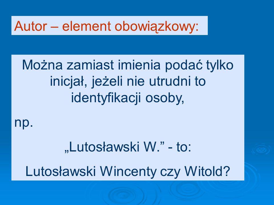 Lutosławski Wincenty czy Witold