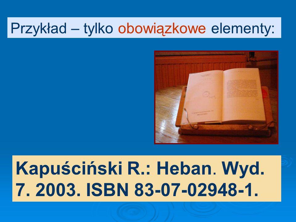 Kapuściński R.: Heban. Wyd. 7. 2003. ISBN 83-07-02948-1.