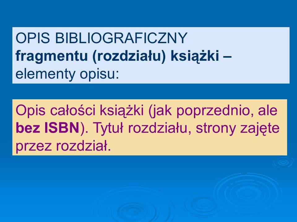 OPIS BIBLIOGRAFICZNY fragmentu (rozdziału) książki – elementy opisu: