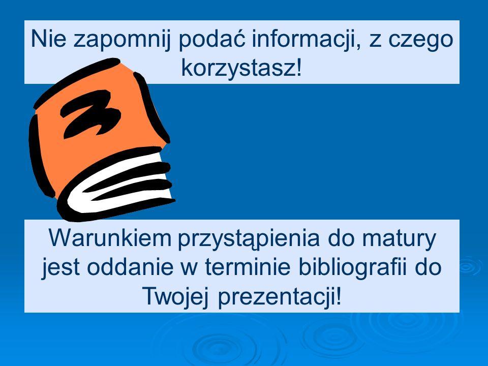 Nie zapomnij podać informacji, z czego korzystasz!