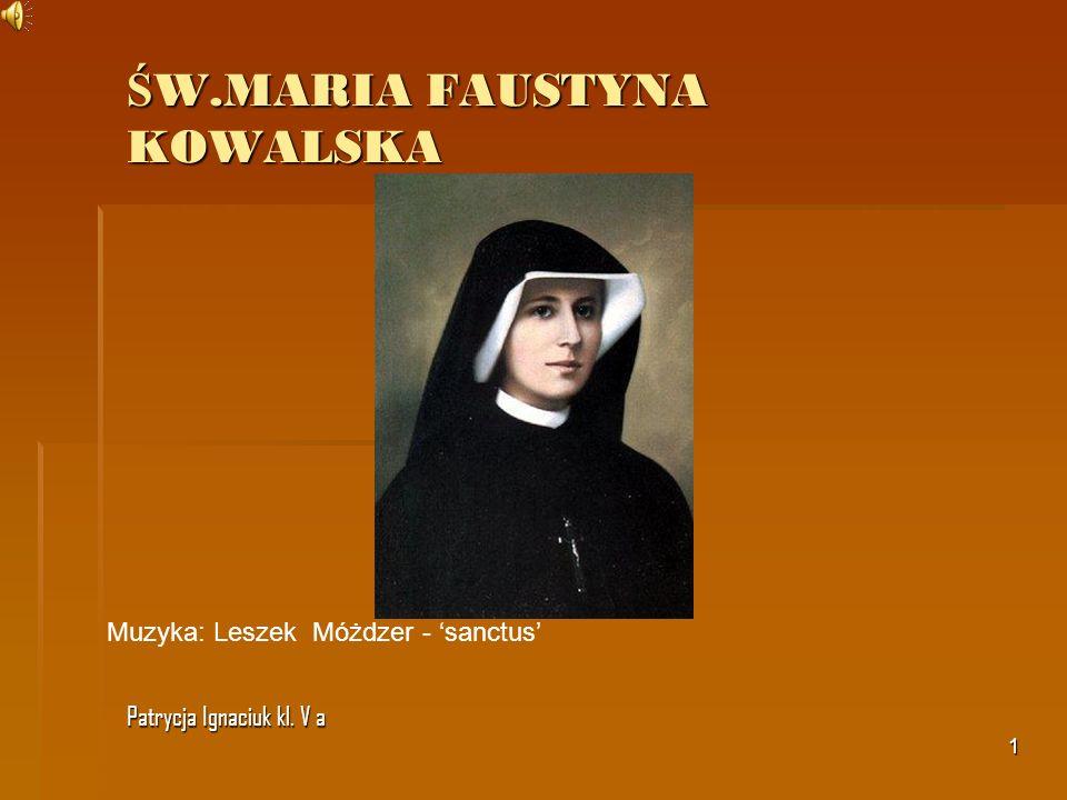 ŚW.MARIA FAUSTYNA KOWALSKA