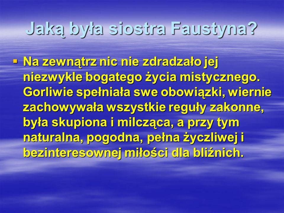 Jaką była siostra Faustyna
