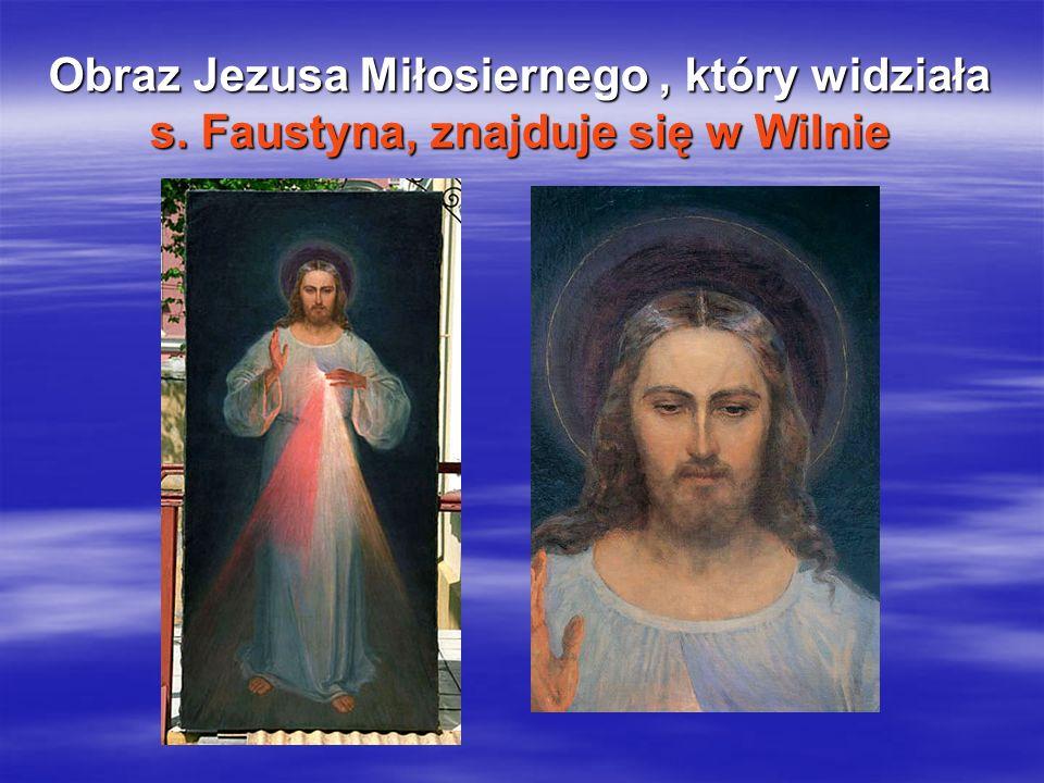 Obraz Jezusa Miłosiernego , który widziała s