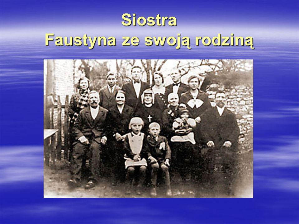 Siostra Faustyna ze swoją rodziną