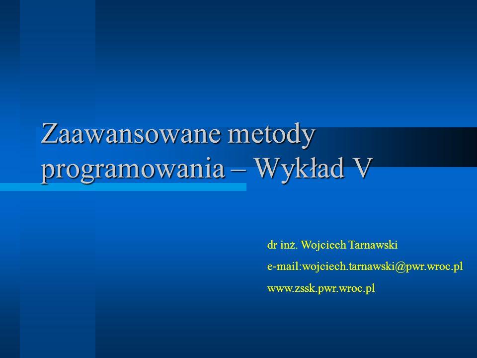 Zaawansowane metody programowania – Wykład V