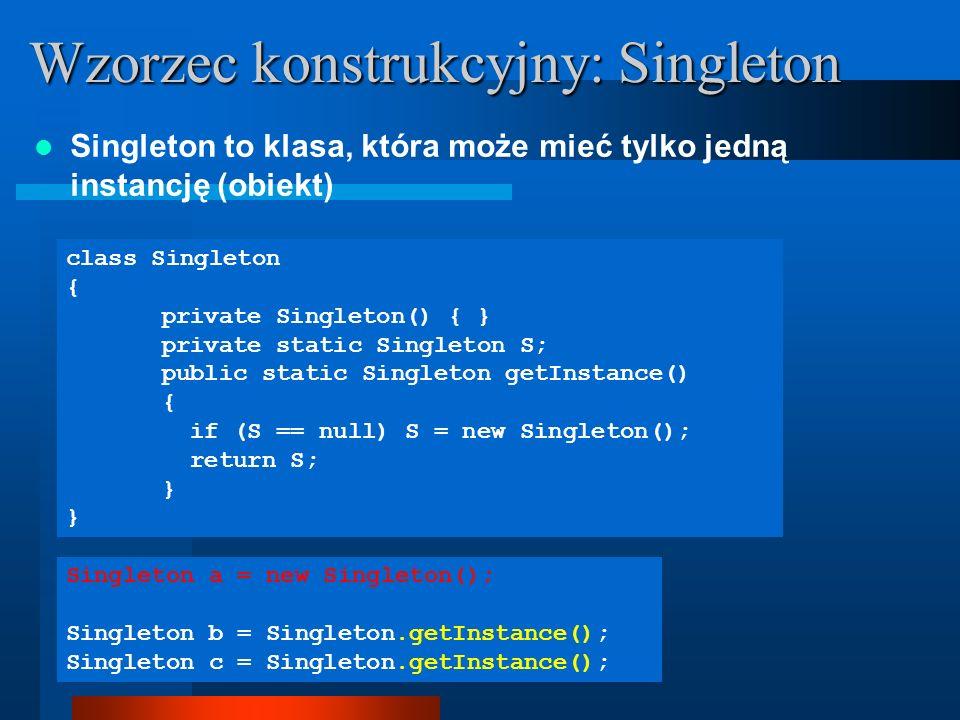 Wzorzec konstrukcyjny: Singleton