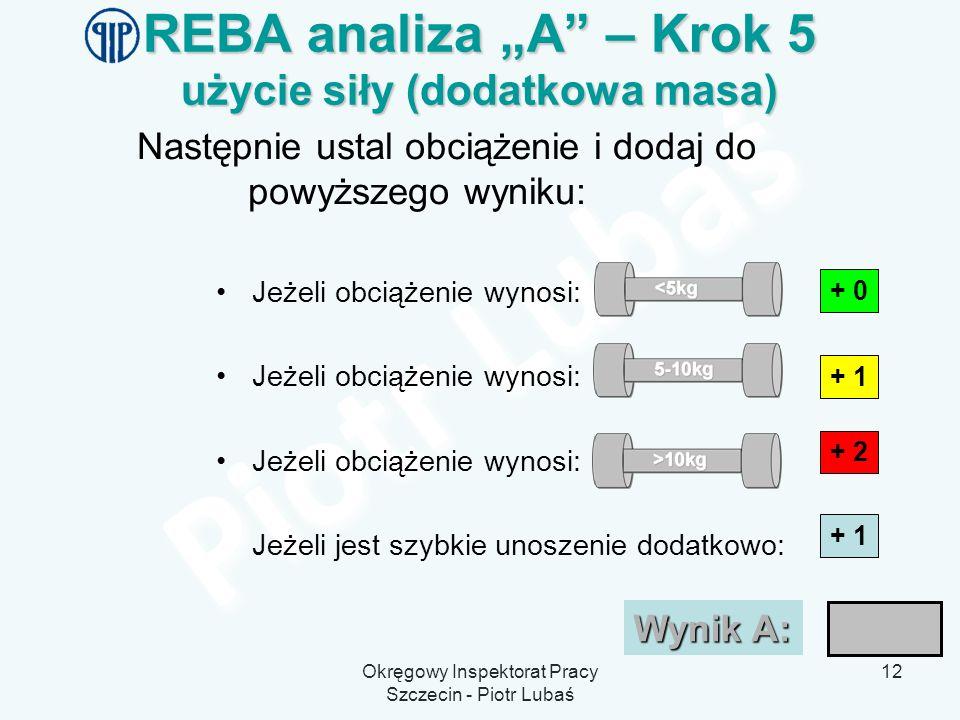 """REBA analiza """"A – Krok 5 użycie siły (dodatkowa masa)"""