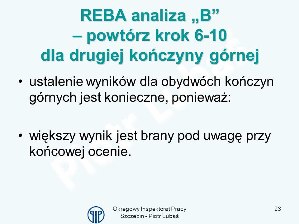 """REBA analiza """"B – powtórz krok 6-10 dla drugiej kończyny górnej"""