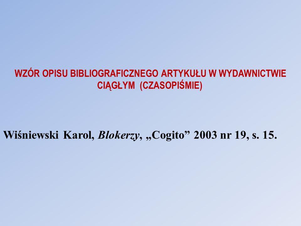 "Wiśniewski Karol, Blokerzy, ""Cogito 2003 nr 19, s. 15."