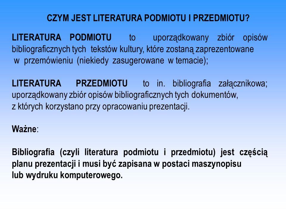 CZYM JEST LITERATURA PODMIOTU I PRZEDMIOTU