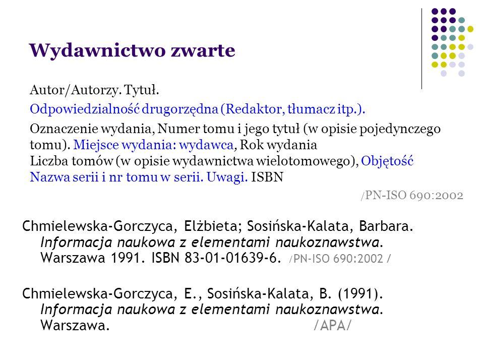 Wydawnictwo zwarte Autor/Autorzy. Tytuł. Odpowiedzialność drugorzędna (Redaktor, tłumacz itp.).