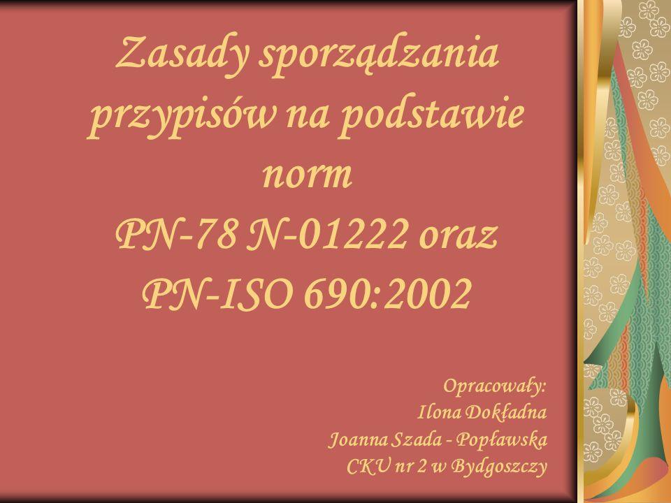 Zasady sporządzania przypisów na podstawie norm PN-78 N-01222 oraz PN-ISO 690:2002