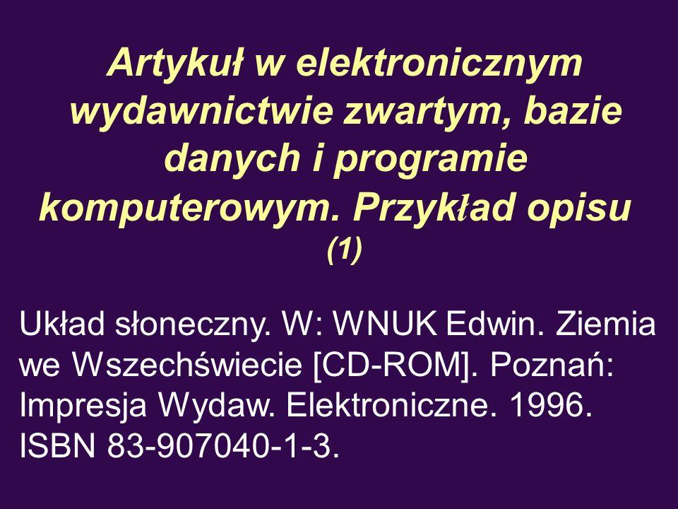 Artykuł w elektronicznym wydawnictwie zwartym, bazie danych i programie komputerowym. Przykład opisu