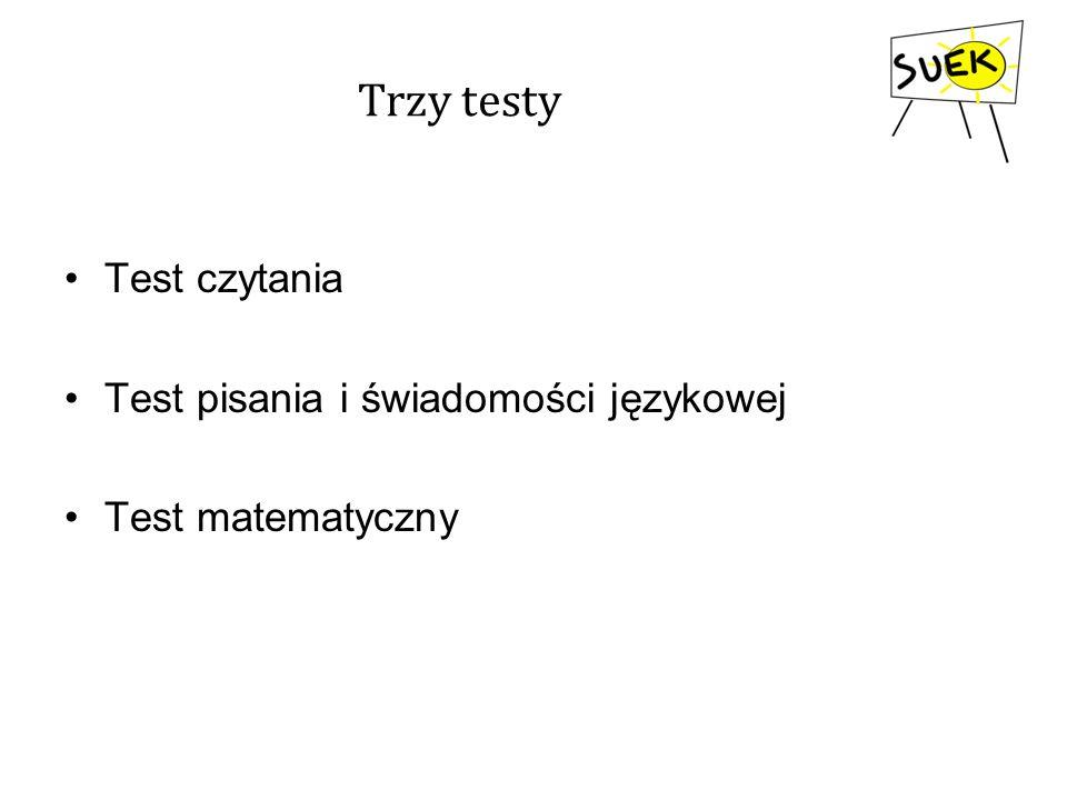 Trzy testy Test czytania Test pisania i świadomości językowej