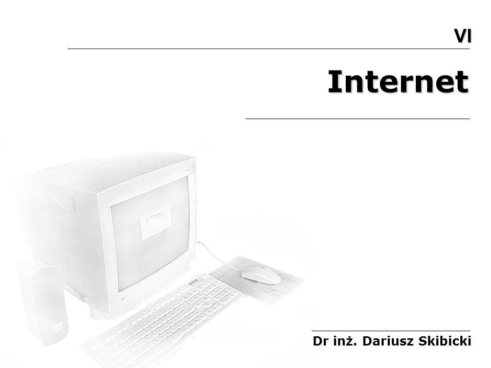 VI Internet Dr inż. Dariusz Skibicki