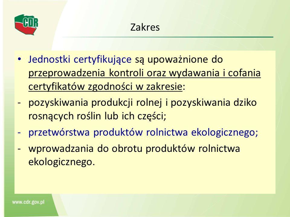 Zakres Jednostki certyfikujące są upoważnione do przeprowadzenia kontroli oraz wydawania i cofania certyfikatów zgodności w zakresie: