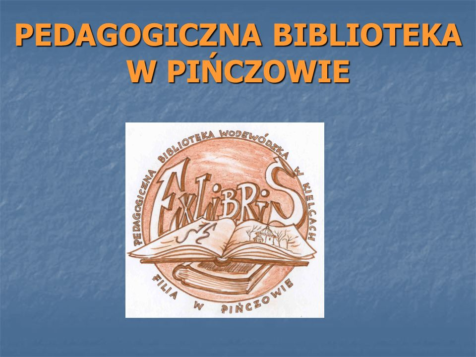PEDAGOGICZNA BIBLIOTEKA W PIŃCZOWIE