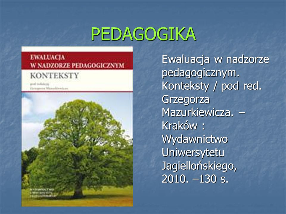 PEDAGOGIKA Ewaluacja w nadzorze pedagogicznym. Konteksty / pod red.