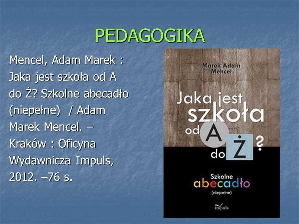 PEDAGOGIKA Mencel, Adam Marek : Jaka jest szkoła od A