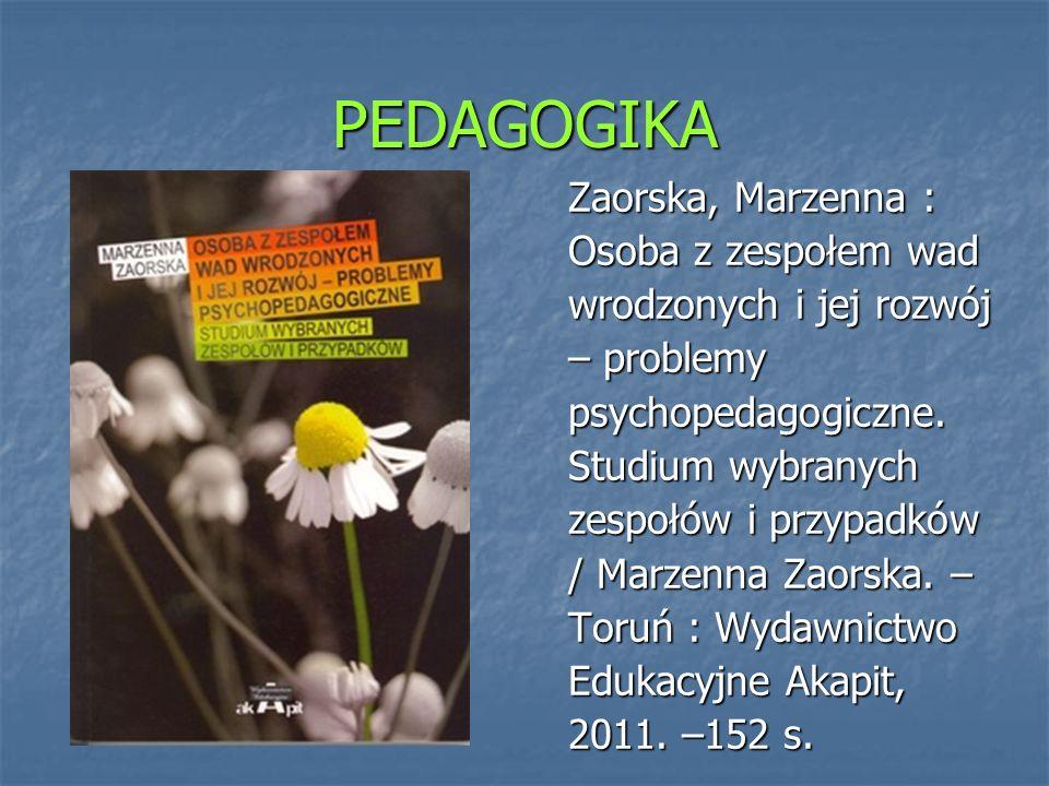 PEDAGOGIKA Zaorska, Marzenna : Osoba z zespołem wad